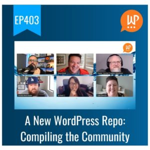 EP403 – A New WordPress Repo: Compiling the Community